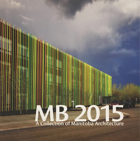 MB 2015 - A Collection of Manitoba Architecture
