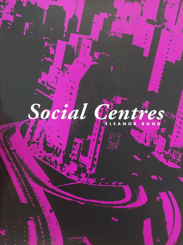 Eleanor Bond: Social Centres