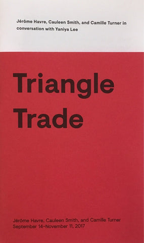 Triangle Trade: Jerome Havre, Cauleen Smith, and Camille Turner in conversation with Yaniya Lee