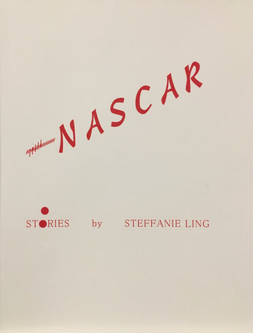 Nascar: Stories by Steffanie Ling