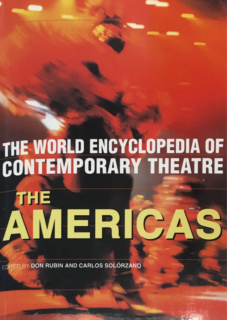 The World Encyclopedia of Contemporary Theatre: The Americas