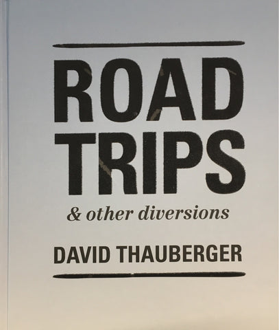 Road Trips & other diversions: David Thauberger