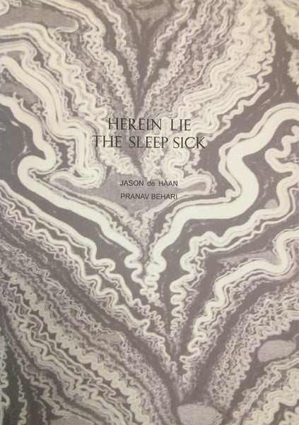 Herein Lie The Sleep Sick: Jason de Haan, text Pranav Behari