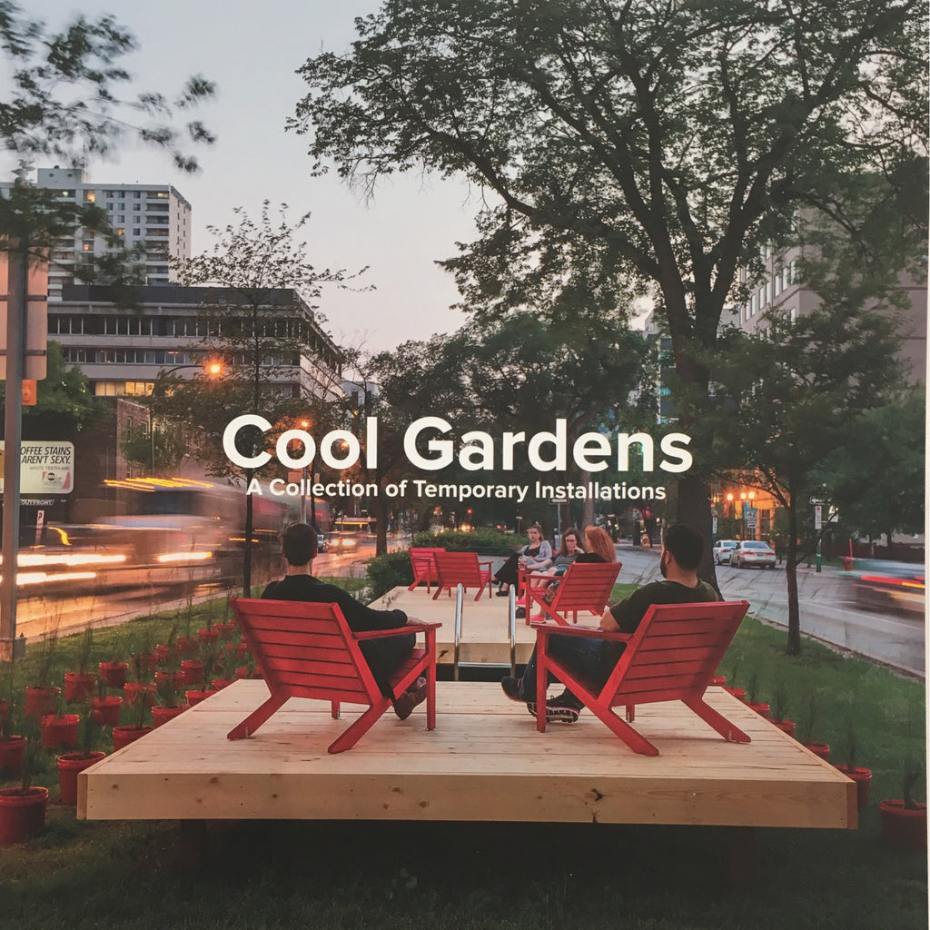 Cool Gardens: A Collection of Temporary Installations