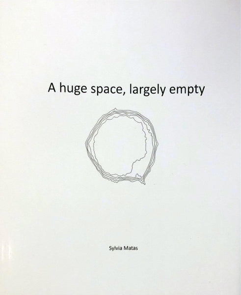 Sylvia Matas: A huge space, largely empty
