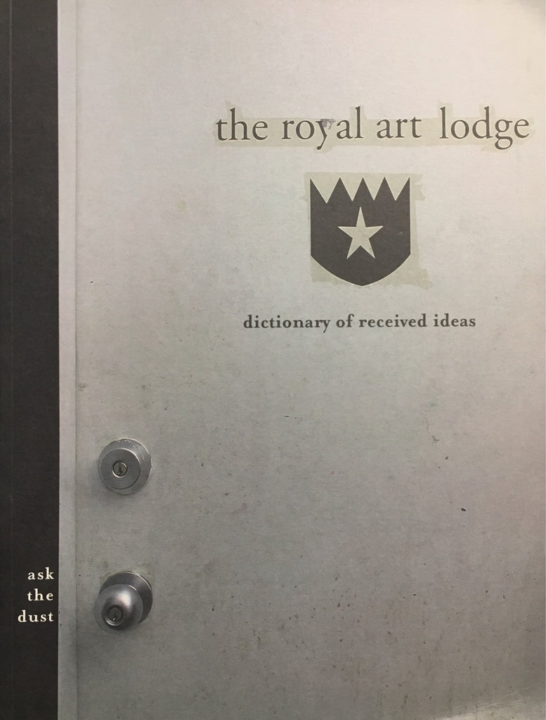 The Royal Art Lodge: ask the dust