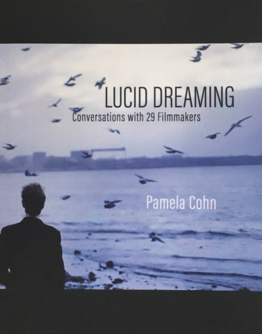 Lucid Dreaming: Conversations with 29 Filmmakers