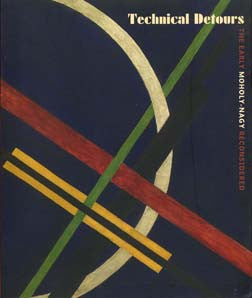 Technical Detours: The Early Moholy-Nagy Reconsidered