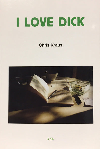 I Love Dick - Chris Kraus