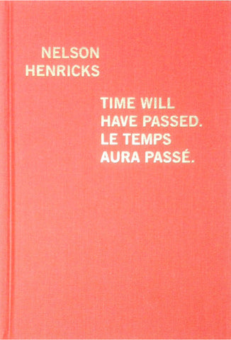 Nelson Henricks: Time Will Have Passed