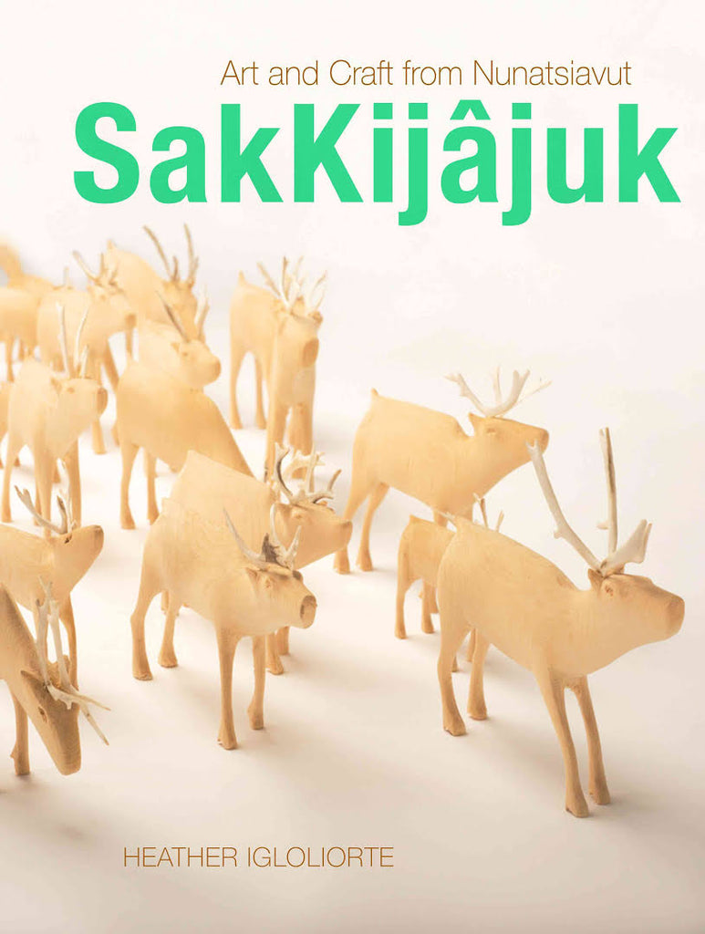 SakKijâjuk: Art and Craft from Nunatsiavut
