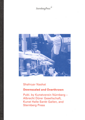 Shahryar Nashat: Downscaled and Overthrown
