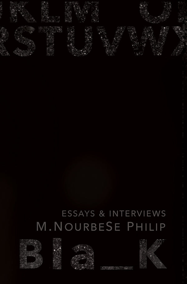 Blank: Essays and Interviews - M. NourbeSe Philip