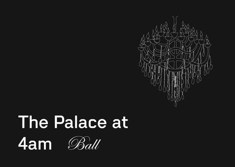 The Palace at 4am Ticket • a costumed ball & dance party