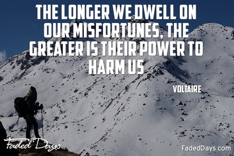The longer we dwell on our misfortunes