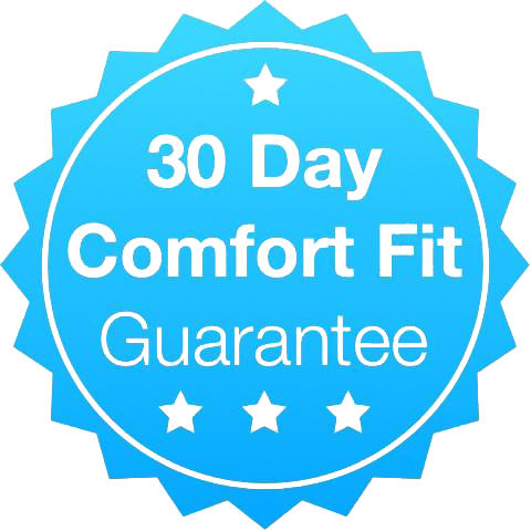 30-Day Comfort Fit Guarantee