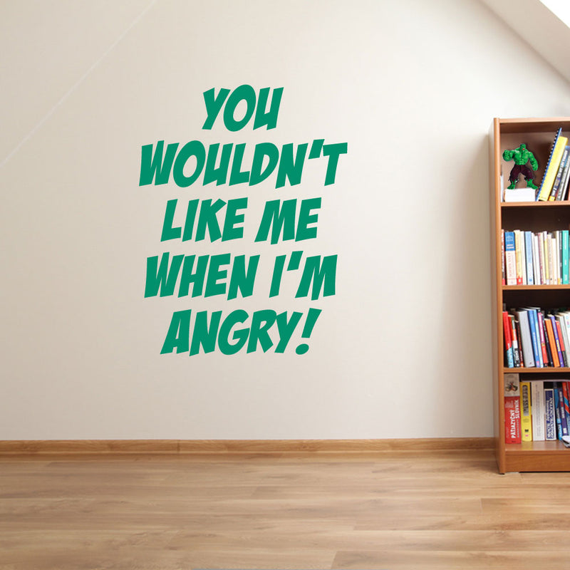 Quote Wouldn't Like Me I'm Angry Wall Stickers Decal Window Vinyl Decor Fun A154