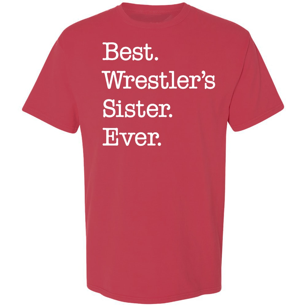Best Wrestler's Sister Ever Wrestling T-Shirt