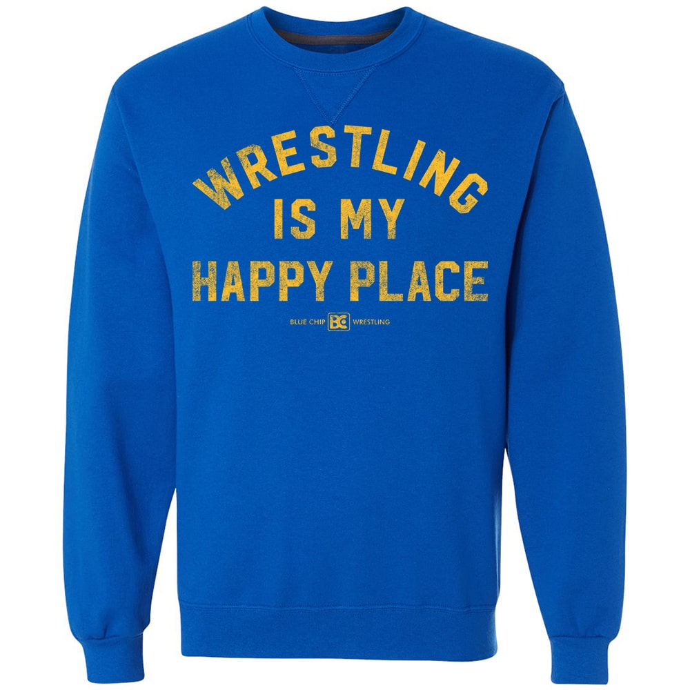 Wrestling Is My Happy Place Crewneck Sweatshirt
