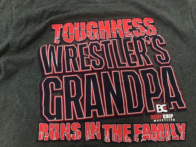 Wrestlers Grandpa - Toughness Runs In The Family