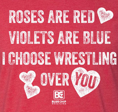I Choose Wrestling Over You Wrestling T-Shirt
