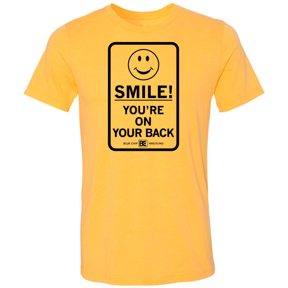 Smile You're On Your Back Wrestling T-Shirt