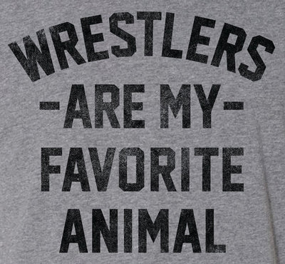 Wrestlers Are My Favorite Animal Wrestling Hoodie