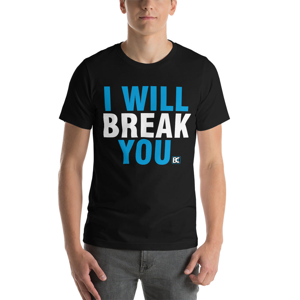 I Will Break You Premium Wrestling T-Shirt