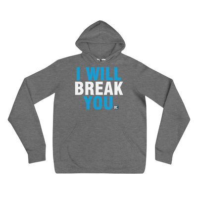 I Will break You Wrestling Pullover Hoodie
