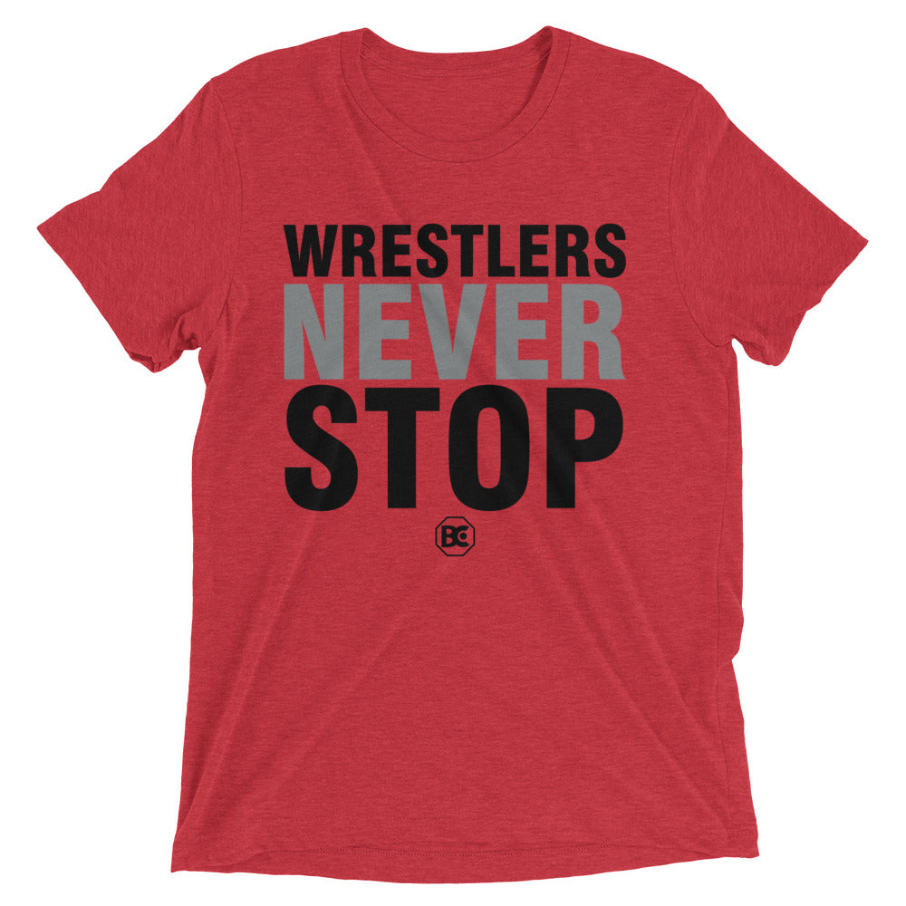 Wrestlers Never Stop Triblend Wrestling T-Shirt