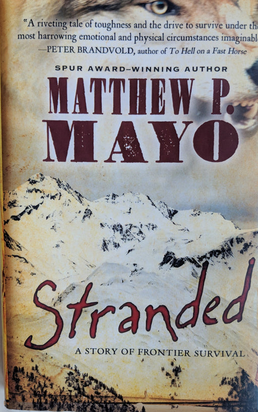 Stranded - A Story of Frontier Survival by Matthew P. Mayo