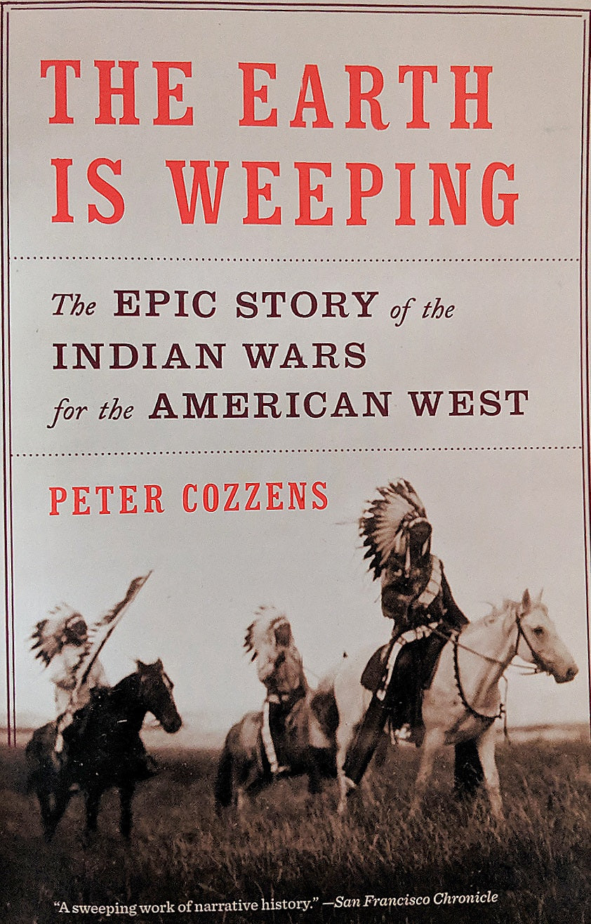 The Earth is Weeping the epic story of the indian wars for the american west