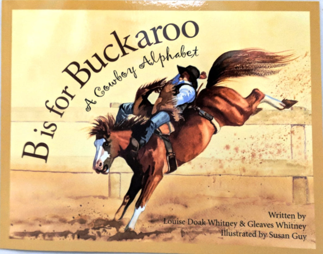 B is for Buckaroo, a cowboy alphabet