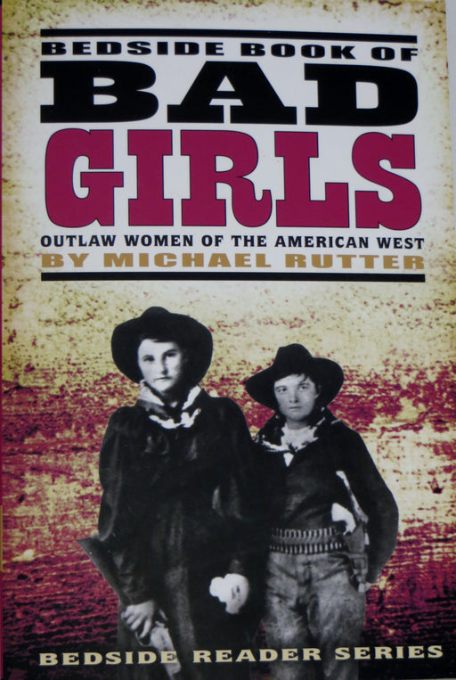 Bad Girls outlaw women of the american west