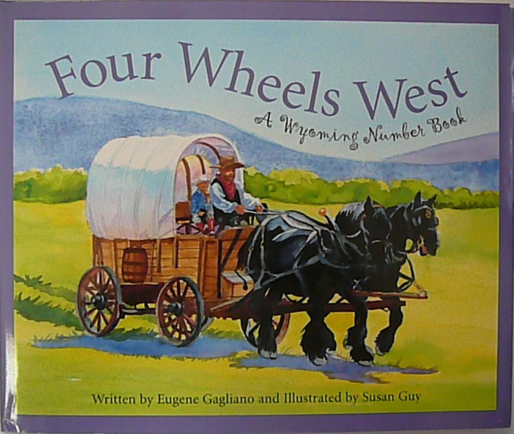 Four Wheels West, A Wyoming Number Book