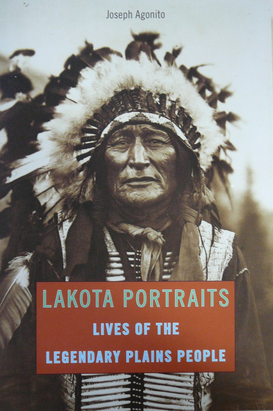 Lakota Portraits lives of the legendary plains people
