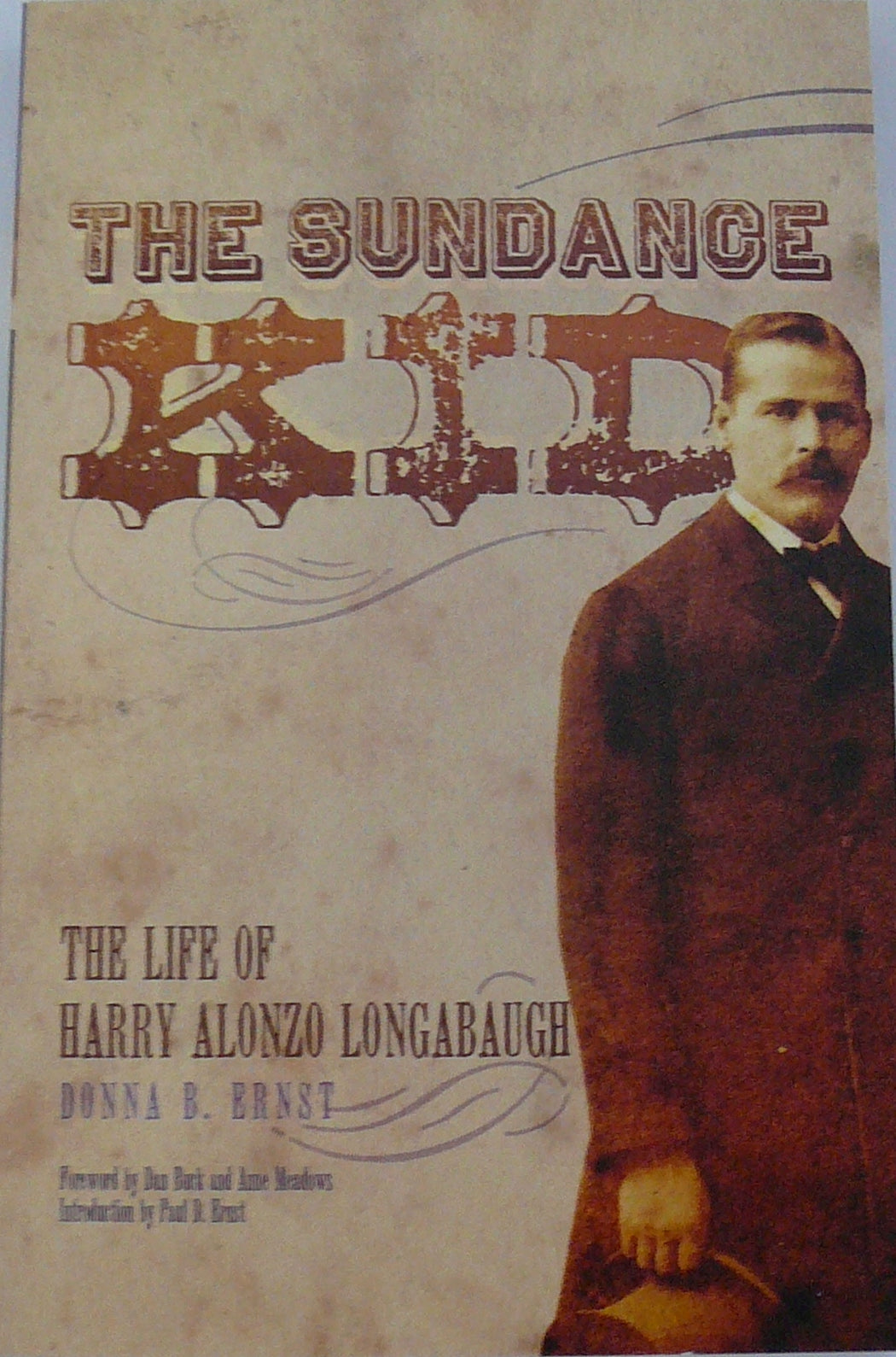 The Sundance Kid, The Life of Harry Alonzo Longabaugh