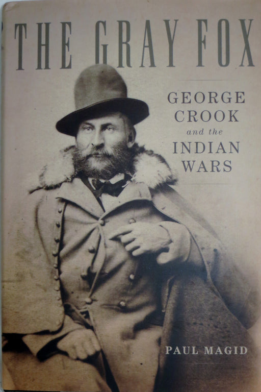 The Gray Fox George Crook and the Indian Wars