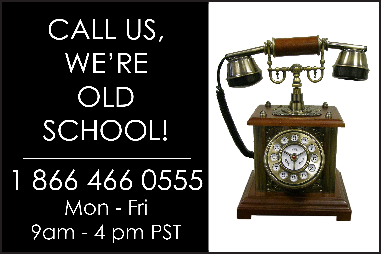 Got questions? We've got answers! Please call us at 1(866)466-0555