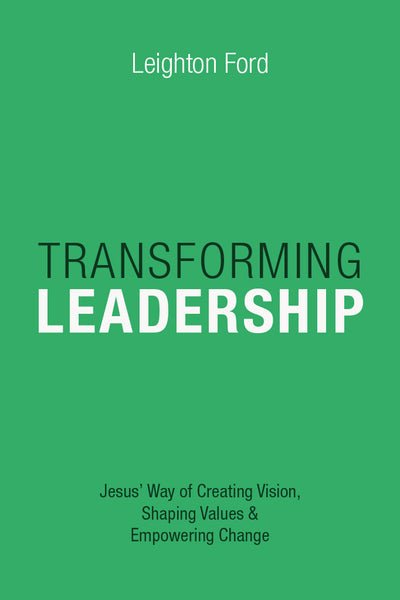 Transforming Leadership: Jesus' Way of Creating Vision, Shaping Values & Empowering Change (Charlotte)