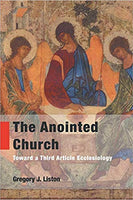 Anointed Church: Toward a Third Article Ecclesiology, The (Charlotte)