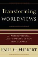 Transforming Worldviews: An Anthropological Understanding of How People Change (Charlotte)