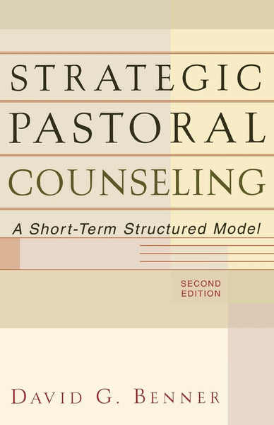 Strategic Pastoral Counseling: A Short-Term Structured Model, 2<sup>nd</sup> Edition (Charlotte)