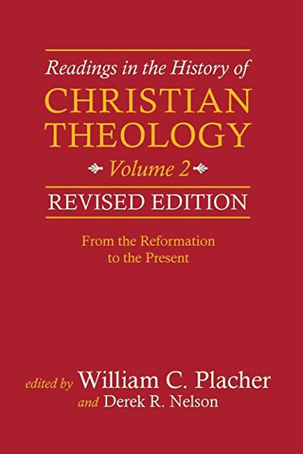 Readings in the History of Christian Theology, Volume 2: From the Reformation to the Present, Revised Edition (Charlotte)