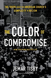 Color of Compromise: The Truth About the American Church's Complicity in Racism, The (Charlotte)