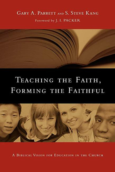 Teaching the Faith, Forming the Faithful: A Biblical Vision for Education in the Church (Charlotte)