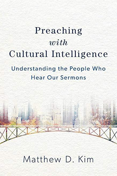 Preaching with Cultural Intelligence: Understanding the People Who Hear Our Sermons (Charlotte)
