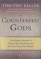 Counterfeit Gods: The Empty Promises of Money, Sex, and Power, and the Only Hope that Matters (Charlotte)