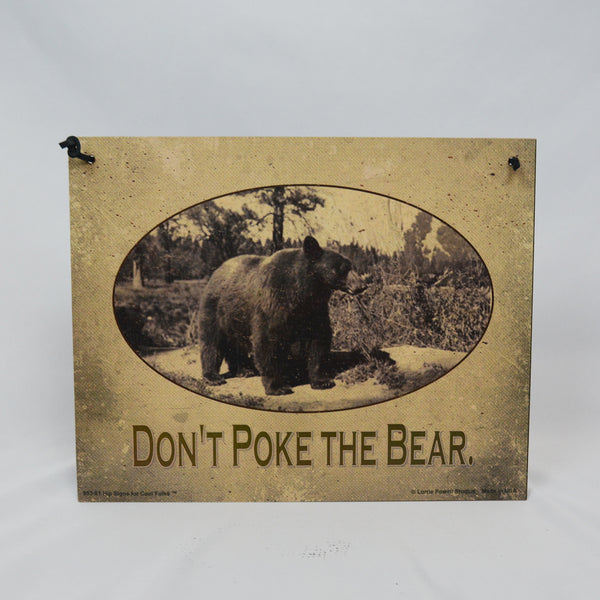 Don't Poke the Bear Sign
