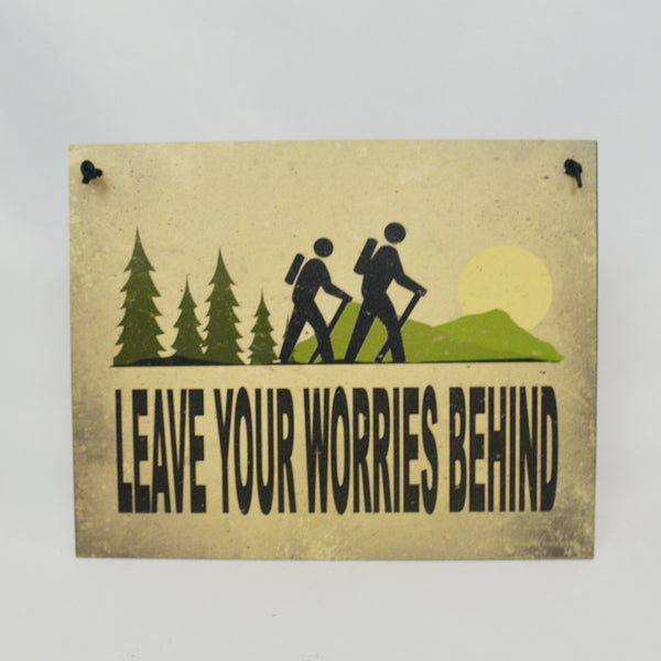Leave Your Worries Behind Sign
